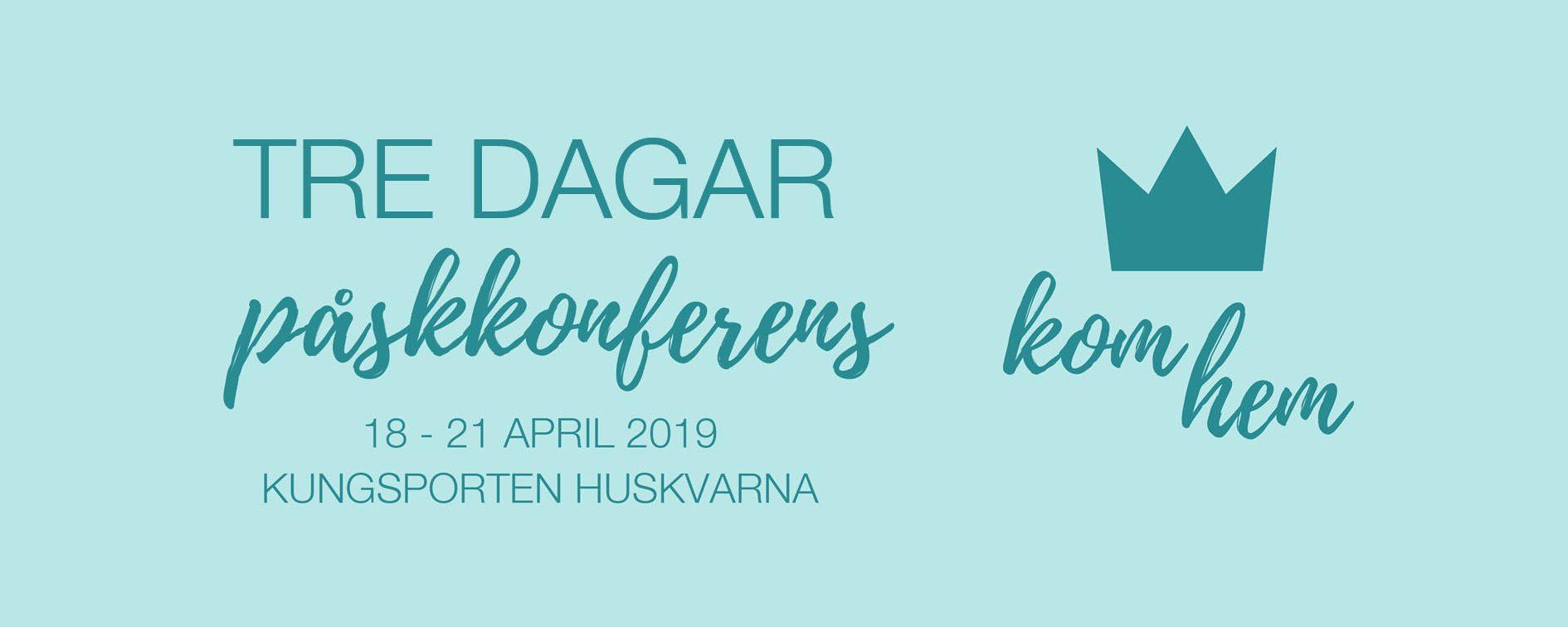 Påskkonferensen Tre dagar: Kom hem 18-21 april 2019