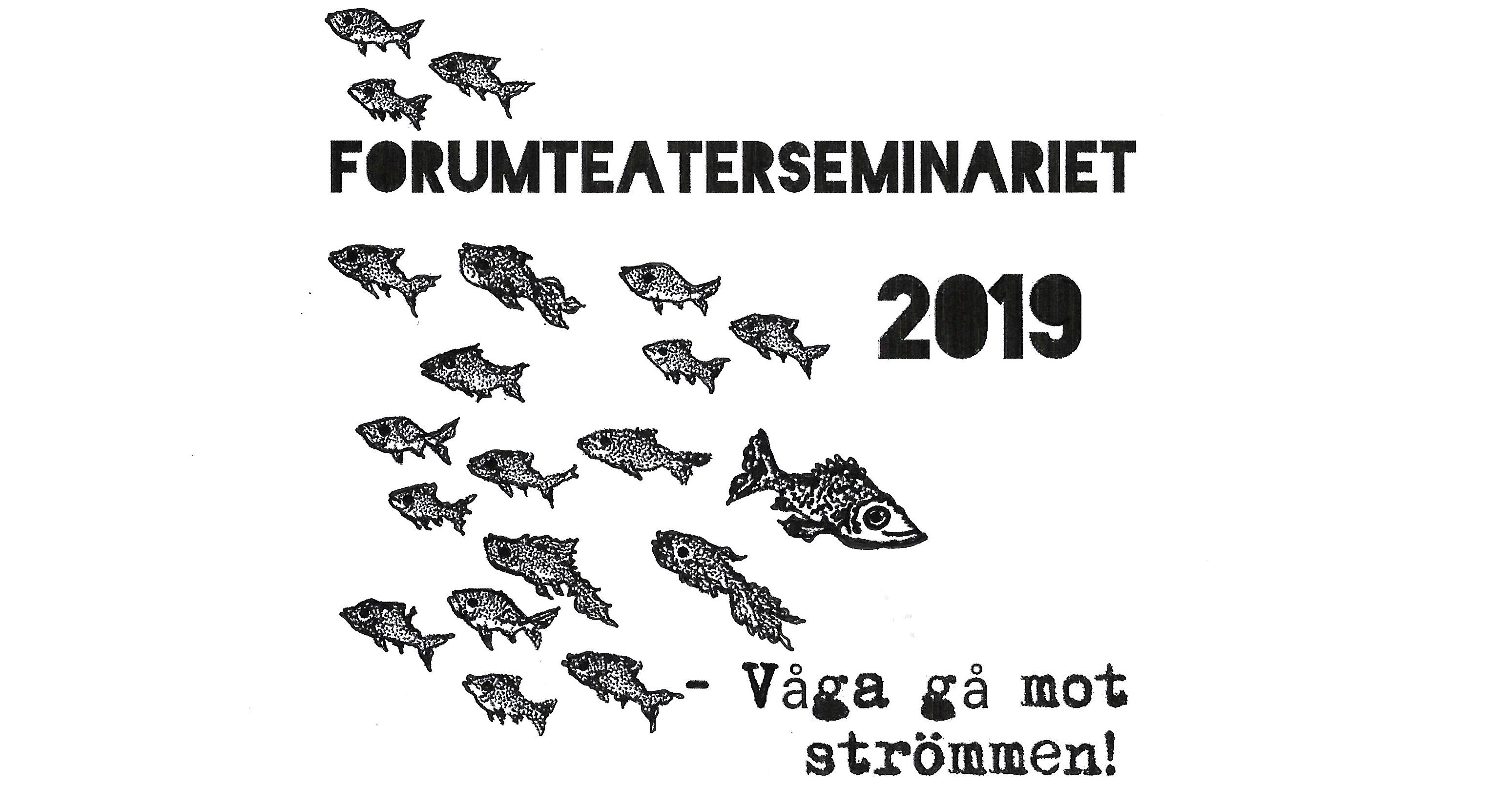 Forumteaterseminariet 2019 – Våga gå mot strömmen!