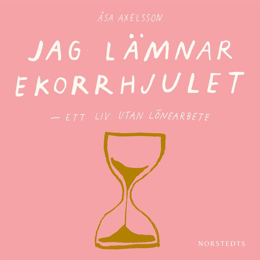 Jag lämnar ekorrhjulet! – interaktiv föreläsning med Åsa Axelsson