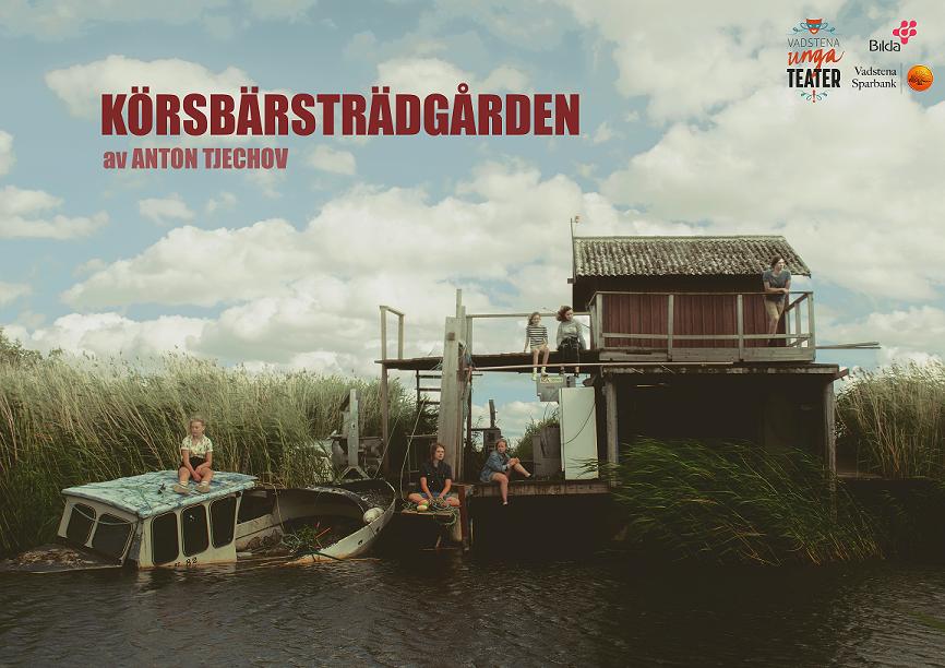 Vadstena Unga Teater- Körsbärsträdgården av Anton Tjechov